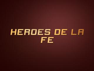 Heroes de la Fé